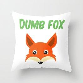 What a Bunch of Dumb Fox Throw Pillow
