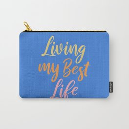 Living My Best Life Carry-All Pouch