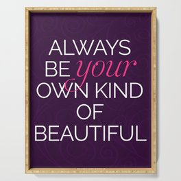 Your Own Kind Of Beautiful Quote Serving Tray