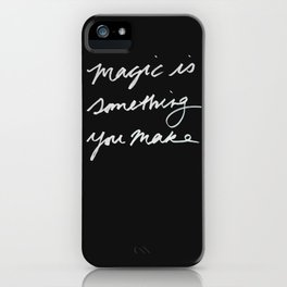 Magic is something you make #2 iPhone Case