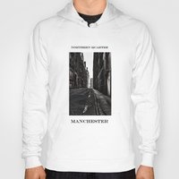 manchester Hoodies featuring China Lane MANchester by inkedsandra