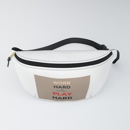 Work Hard and Play Hard Fanny Pack
