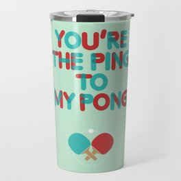 Love is like ping pong Travel Mug