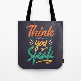 Think before you speak Tote Bag