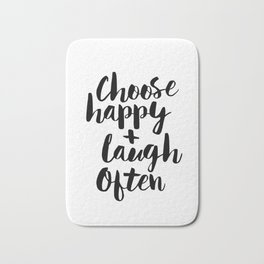 Choose Happy and Laugh Often black and white monochrome typography poster design home wall decor Bath Mat
