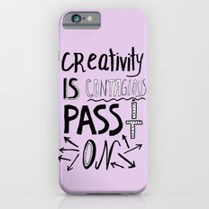 Creativity is Contagious pass it on iPhone 6s Slim Case