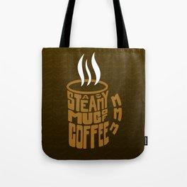 A Steamy Mug of Coffee Tote Bag