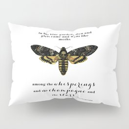 Among the whisperings and the champagne and the stars Pillow Sham