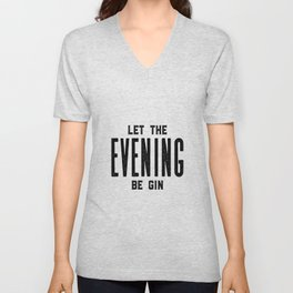 HOME BAR DECOR, Let The Evening Be Gin,Funny Bar Decor,Alcohol Sign,Drink Sign,Bar Wall Art Unisex V-Neck