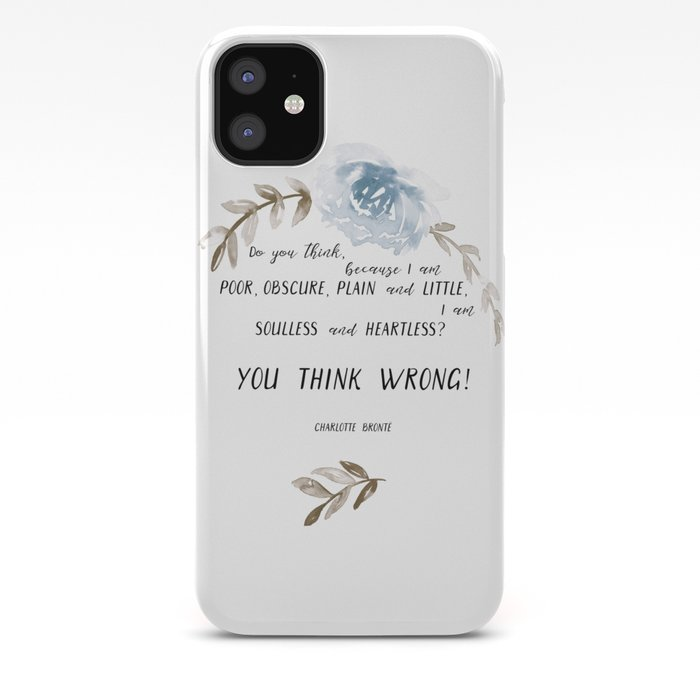 You Think Wrong A Quote By Charlotte Brontë Jane Eyre Iphone Case By Anya D
