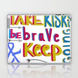 take risk and be brave Laptop & iPad Skin