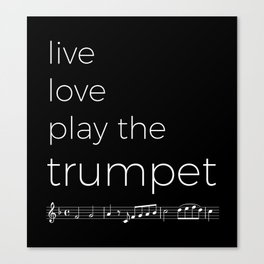 Live, love, play the trumpet (dark colors) Canvas Print