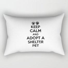 KEEP CALM AND ADOPT A SHELTER PET Rectangular Pillow