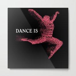 Ballett dance is my heart Metal Print