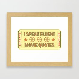 I Speak Fluent Movie Quotes - Movie Lover Gift Framed Art Print