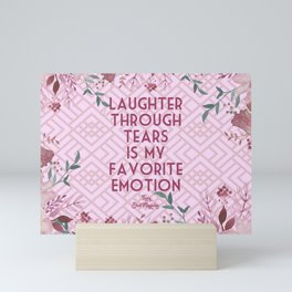 Steel Magnolias Laughter Through Tears Truvy Quote Mini Art Print