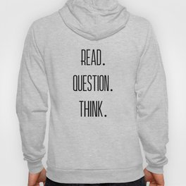 Read. Question. Think. Hoody