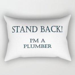 "Funny ""Stand Back - I'm a Plumber"" Joke Rectangular Pillow"