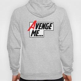 Avenge Me! Hoody