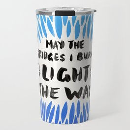 Bridges Burned – Blue Ombré Travel Mug
