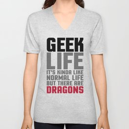 Geek Life Funny Saying Unisex V-Neck