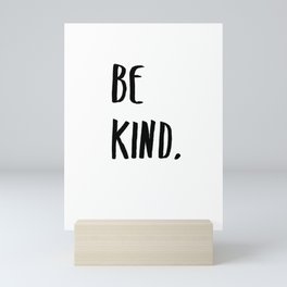 Be Kind Kindness Typography Art Mini Art Print