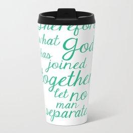 MATTHEW 19:6 Metal Travel Mug