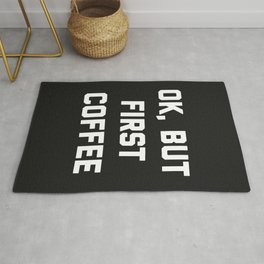 But First Coffee Funny Quote Rug