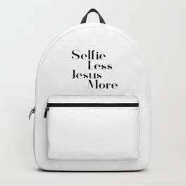 Selfie less, Jesus more,Christian,Bible Quote Backpack