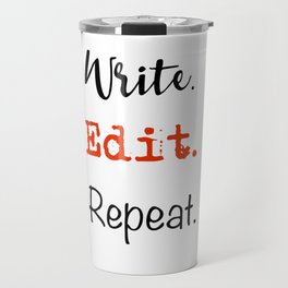 Write. Edit. Repeat. Travel Mug