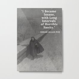 Edgar Allan Poe - I became insane with long intervals of horrible sanity -  Walking the Bronx's High Bridge black and white photograph Metal Print