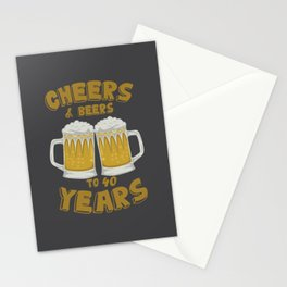 Cheers and Beers on 40 Years Birthday Gift Stationery Cards