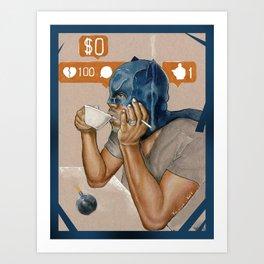 Reluctantly Heroic Semi-Social Media Combatant Art Print