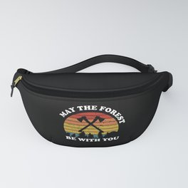 May The Forest Be With You Axe Lumberjack Fanny Pack