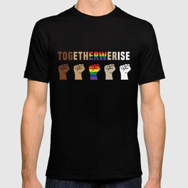 Black Lives Matter Together We Rise Equality Shirt T-shirt