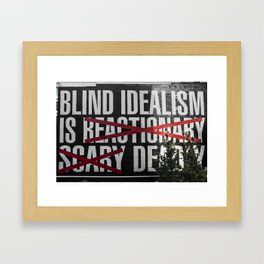Blind Idealism Framed Art Print