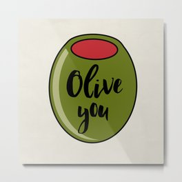 Olive You I Love You Funny Cute Valentine's Day Art Metal Print