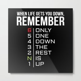 When Life Gets You Down Metal Print