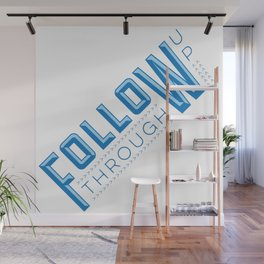 Follow Up Follow Through - motivational typography print Wall Mural