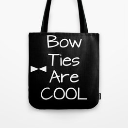 Doctor Who Bow Ties Are Cool Tote Bag