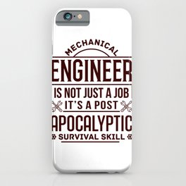 Mechanical Engineer Gift Idea Apocalyptic Survival Skill Mechanical Engineer Humor iPhone Case