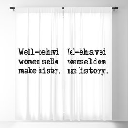 Well-behaved women seldom make history Blackout Curtain