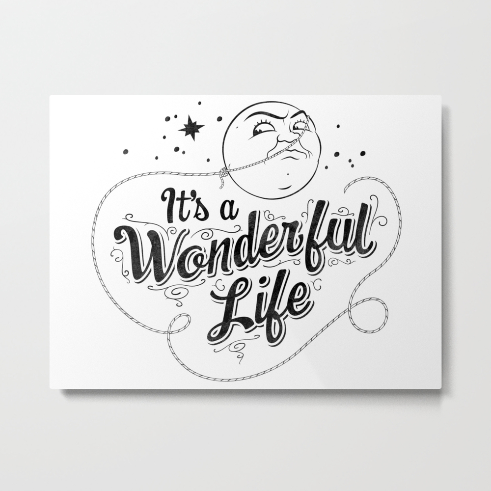 It's A Wonderful Life 2 Metal Print by Graphicsbyhand MTP8679306