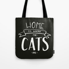 home is where the cats are - black and white Tote Bag