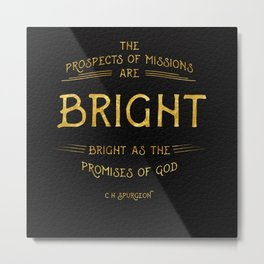 The prospect of missions... Spurgeon Metal Print