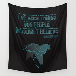 I´ve seen things you people woudn´t believe Wall Tapestry