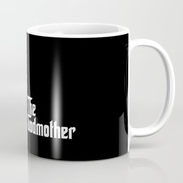 The Godmother Coffee Mug
