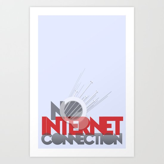 no internet connection Art Print