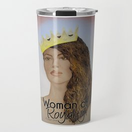 Woman of Royalty Travel Mug