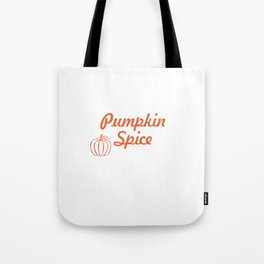 Autumn Means Pumpkin Spice and Everything Nice T-Shirt Tote Bag